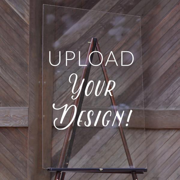 Print Your Own Design Custom Acrylic Sign
